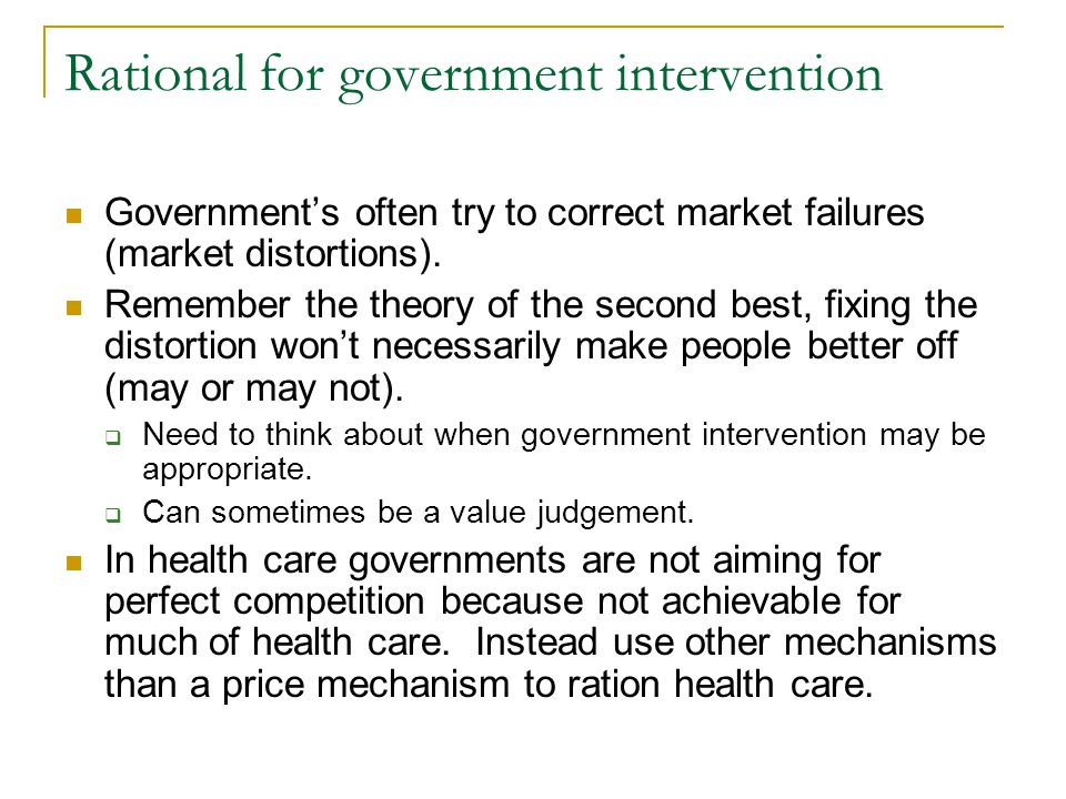 Rational for government intervention
