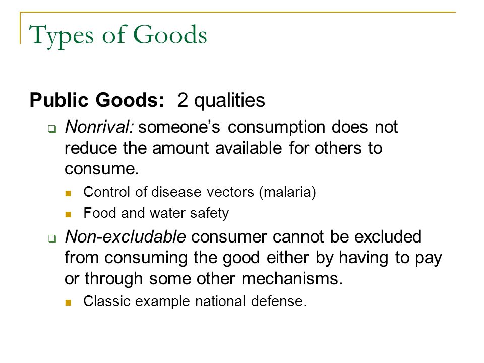 Types of Goods Public Goods: 2 qualities