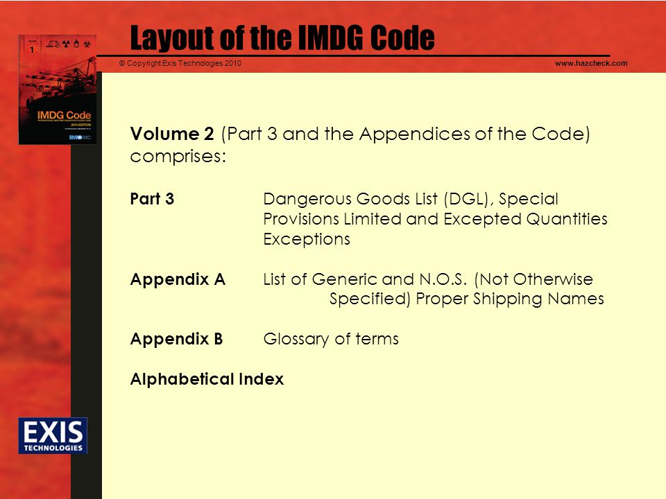 Layout of the IMDG Code Volume 2 (Part 3 and the Appendices of the Code) comprises: