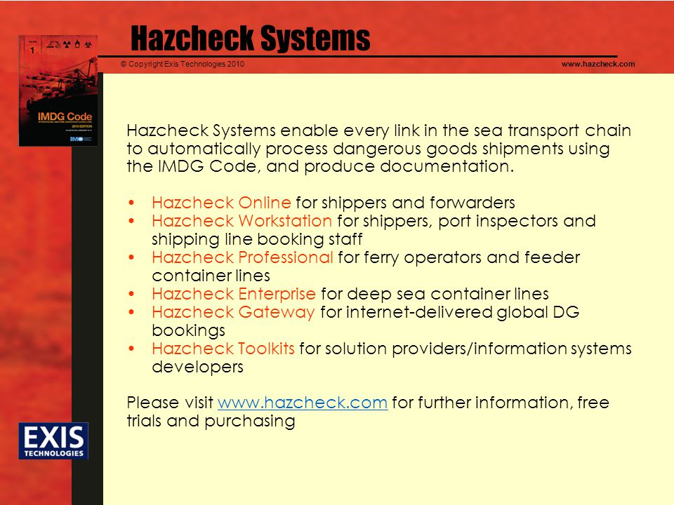 Hazcheck Systems Hazcheck Systems enable every link in the sea transport chain. to automatically process dangerous goods shipments using.