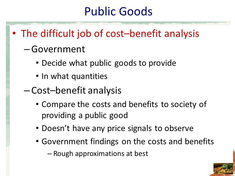 Public Goods The difficult job of cost–benefit analysis Government