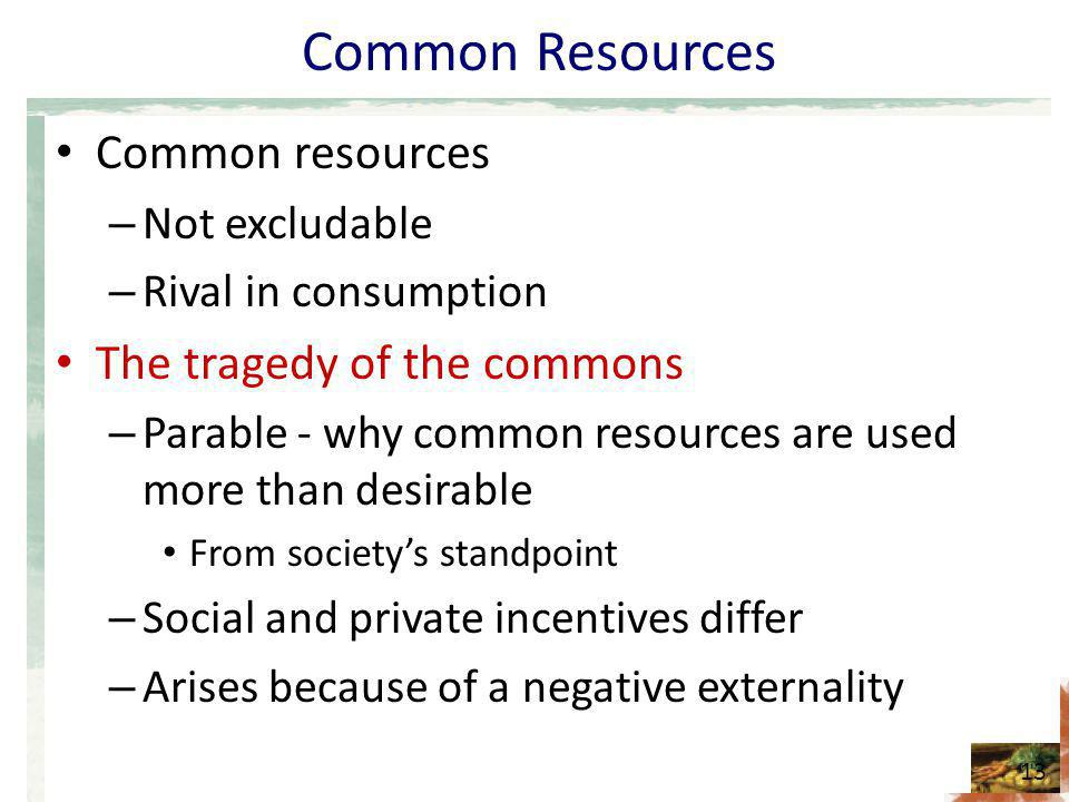 Common Resources Common resources The tragedy of the commons