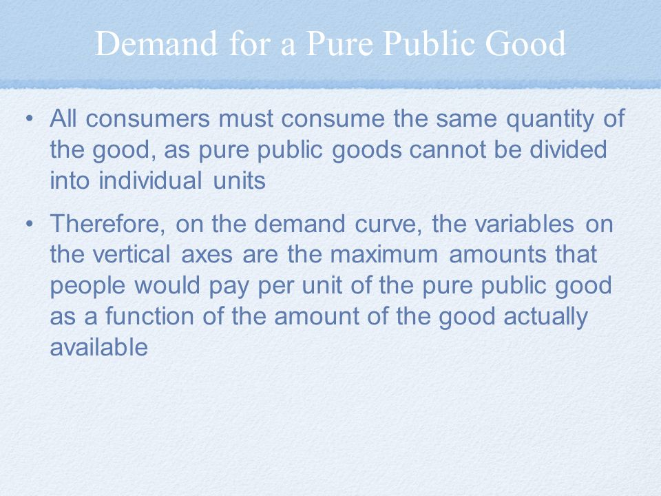 Demand for a Pure Public Good