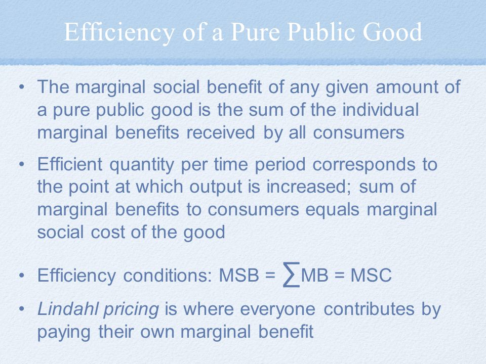 Efficiency of a Pure Public Good