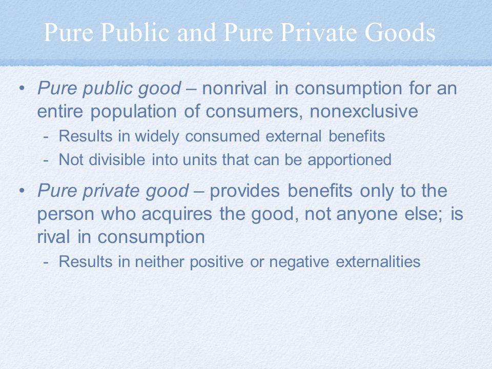 Pure Public and Pure Private Goods