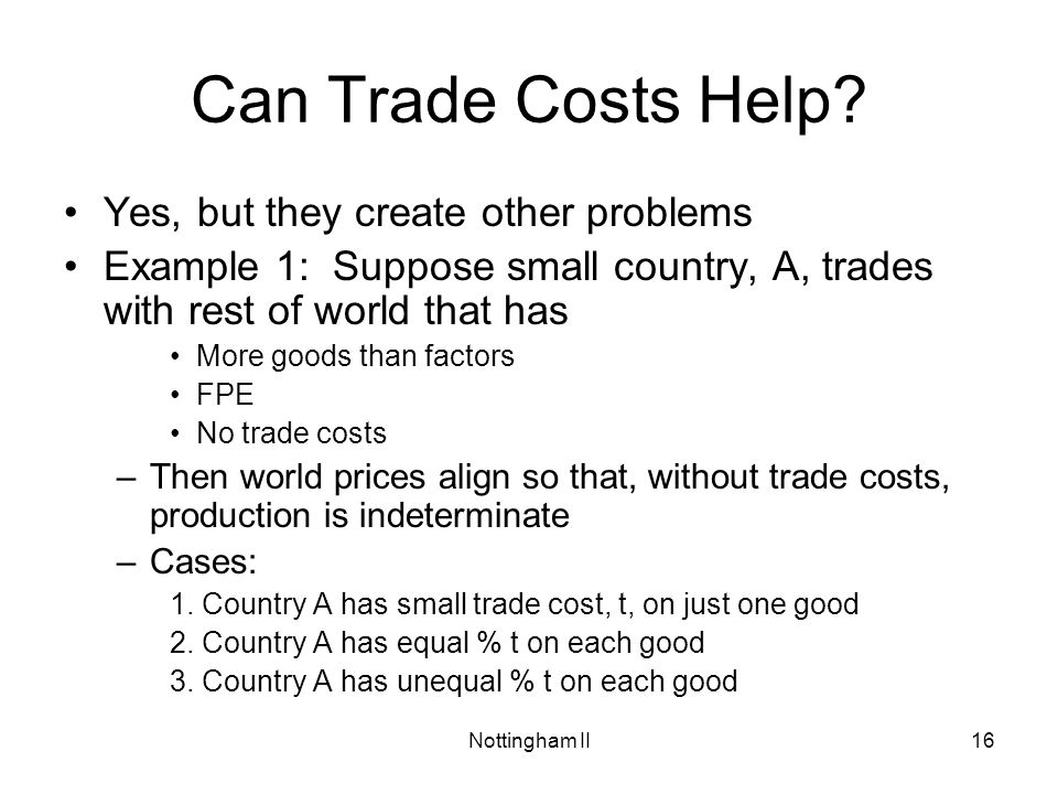 Can Trade Costs Help Yes, but they create other problems