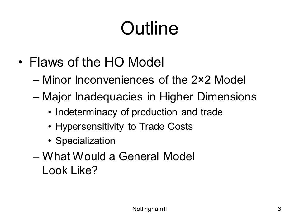 Outline Flaws of the HO Model Minor Inconveniences of the 2×2 Model