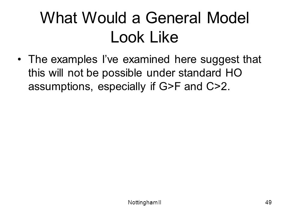 What Would a General Model Look Like