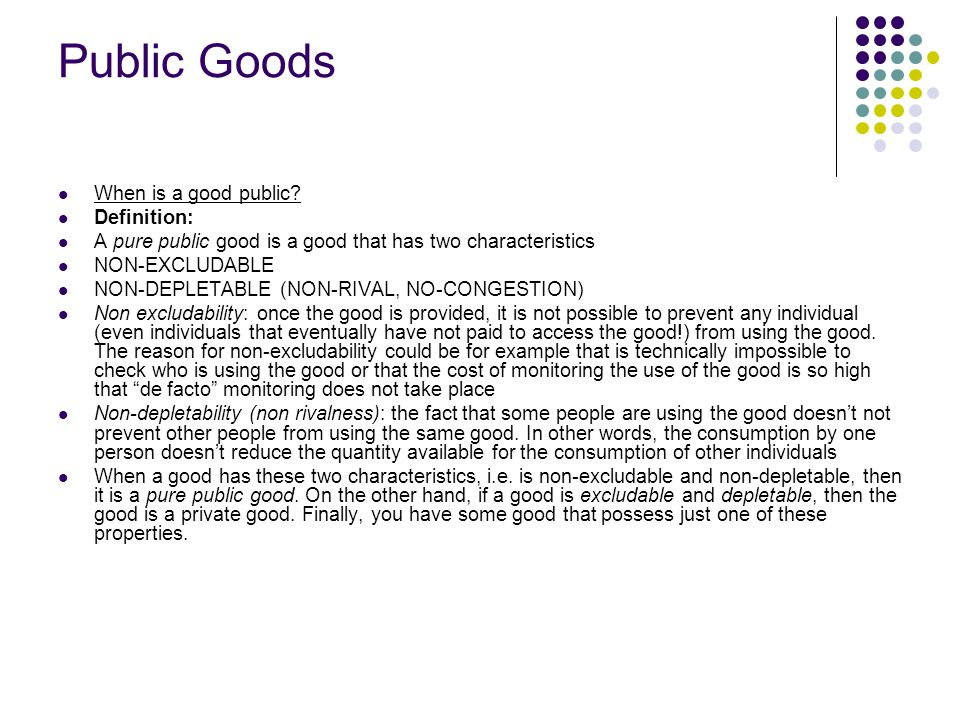 Public Goods When is a good public Definition: