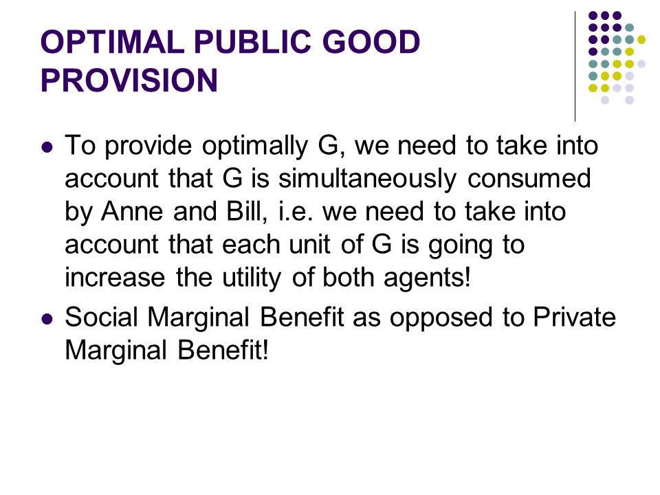 OPTIMAL PUBLIC GOOD PROVISION