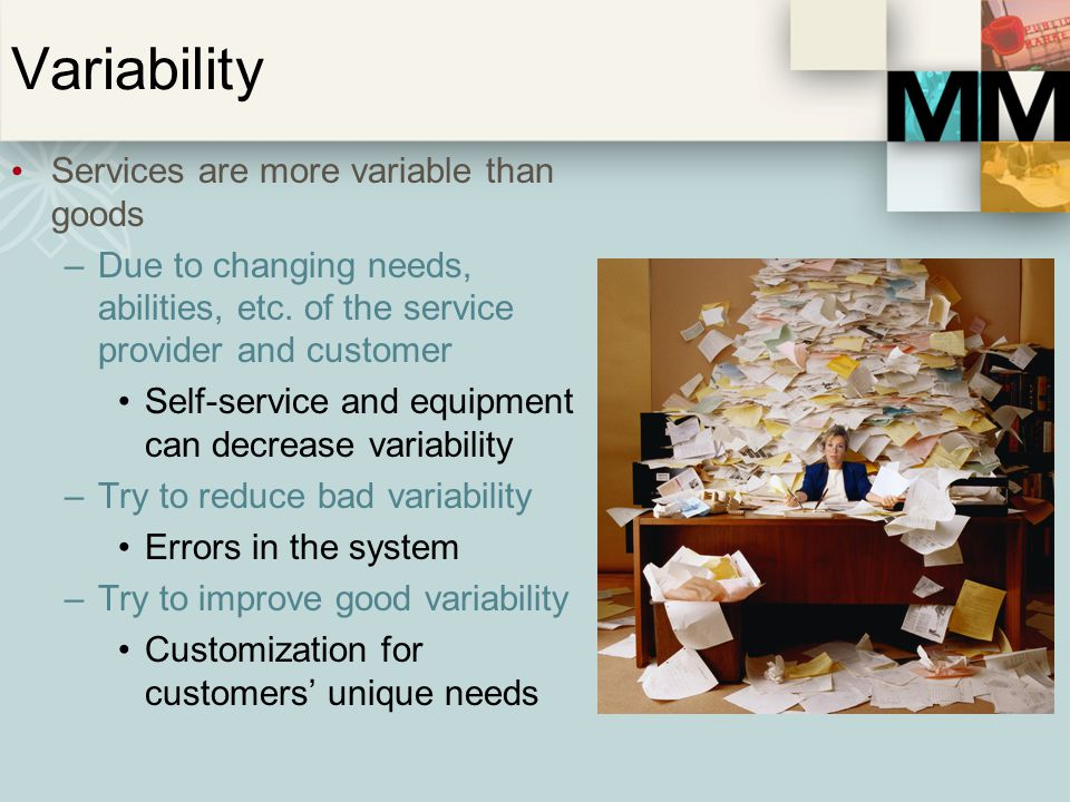 Variability Services are more variable than goods