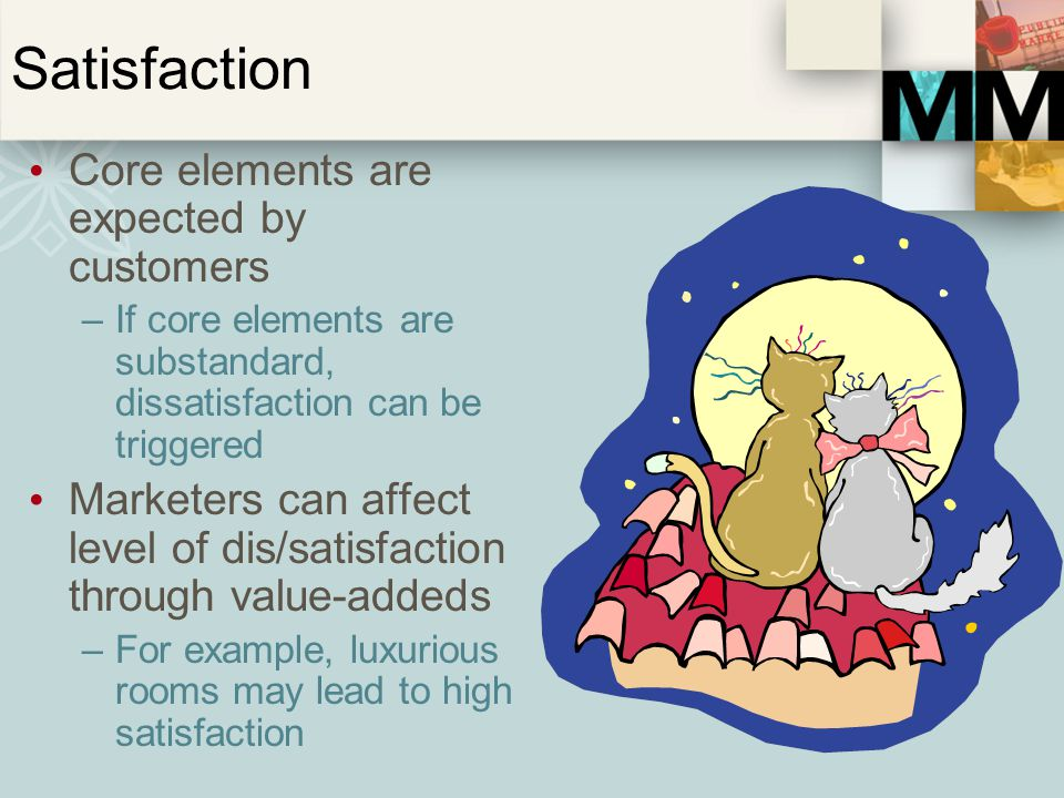 Satisfaction Core elements are expected by customers