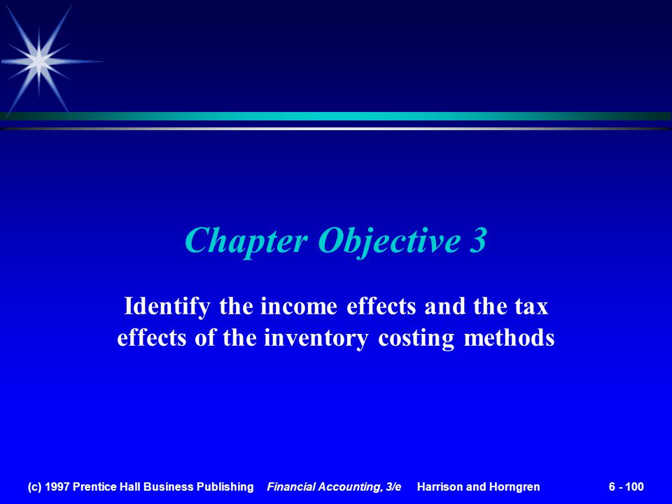 Chapter Objective 3 Identify the income effects and the tax effects of the inventory costing methods.