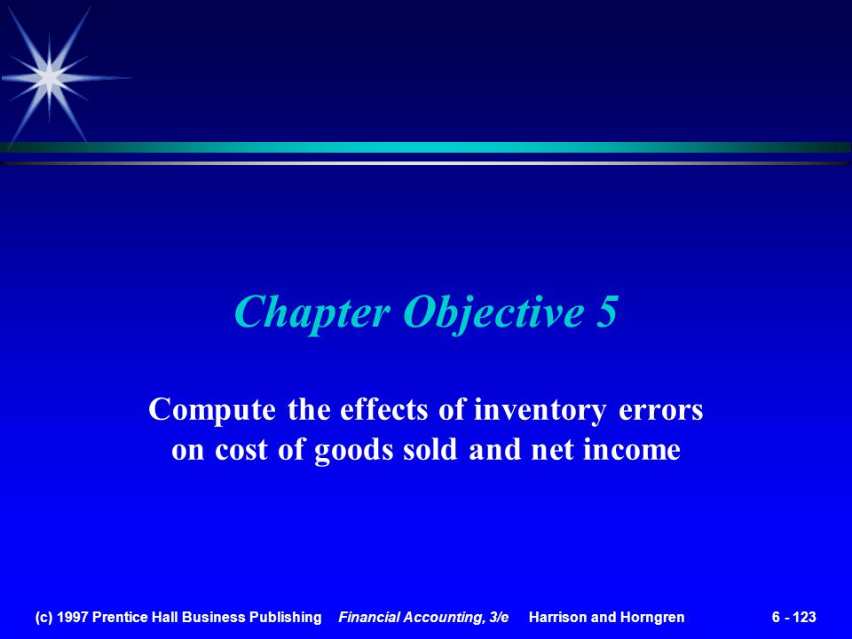 Chapter Objective 5 Compute the effects of inventory errors on cost of goods sold and net income
