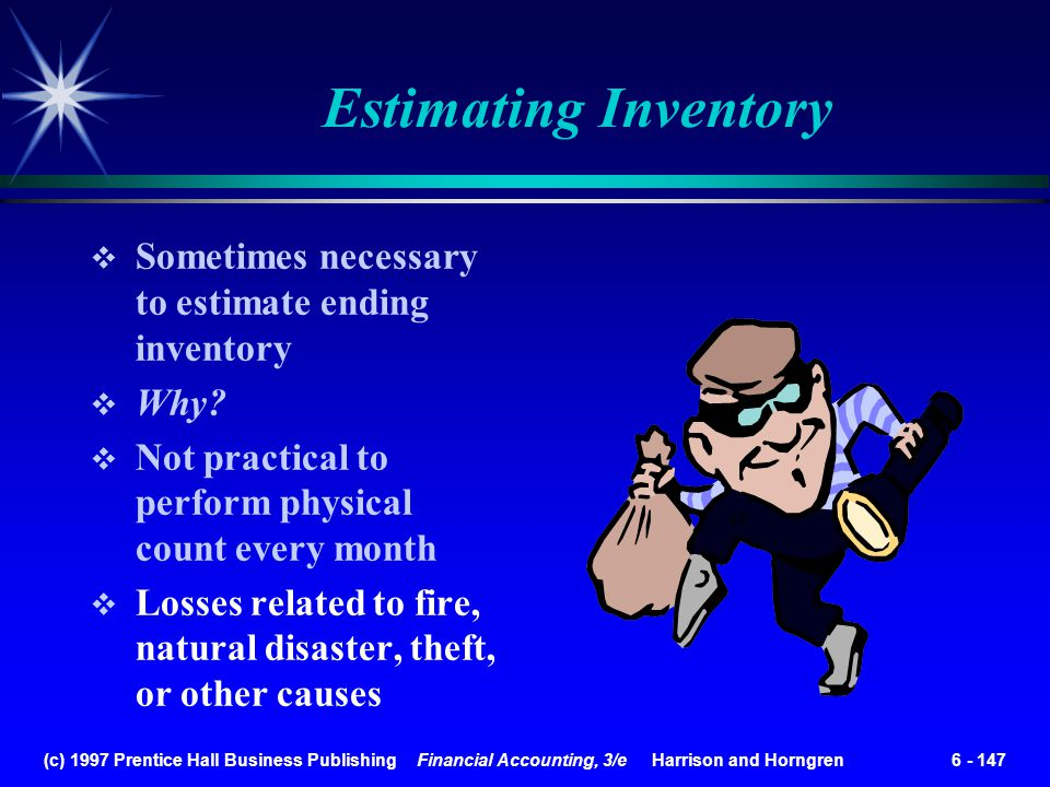 Estimating Inventory Sometimes necessary to estimate ending inventory