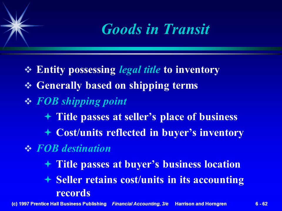 Goods in Transit Entity possessing legal title to inventory
