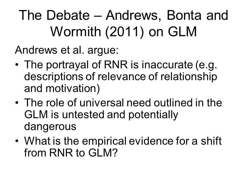 The Debate – Andrews, Bonta and Wormith (2011) on GLM