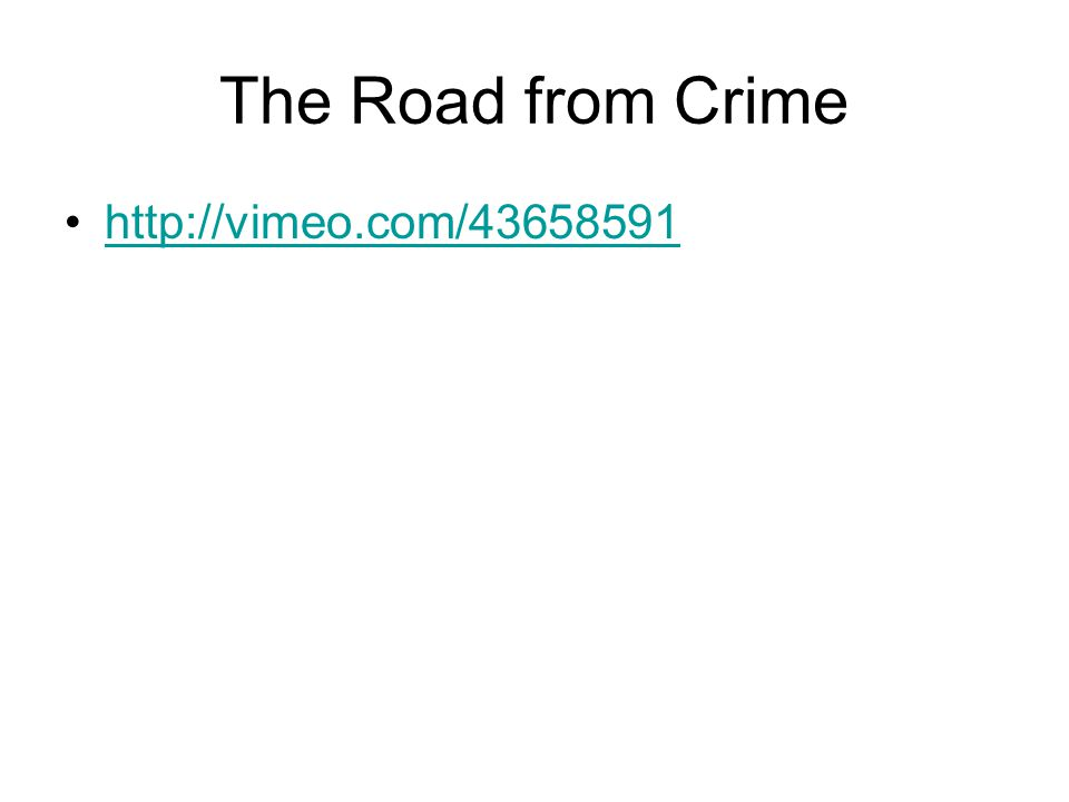 The Road from Crime http://vimeo.com/43658591 31 -34.50