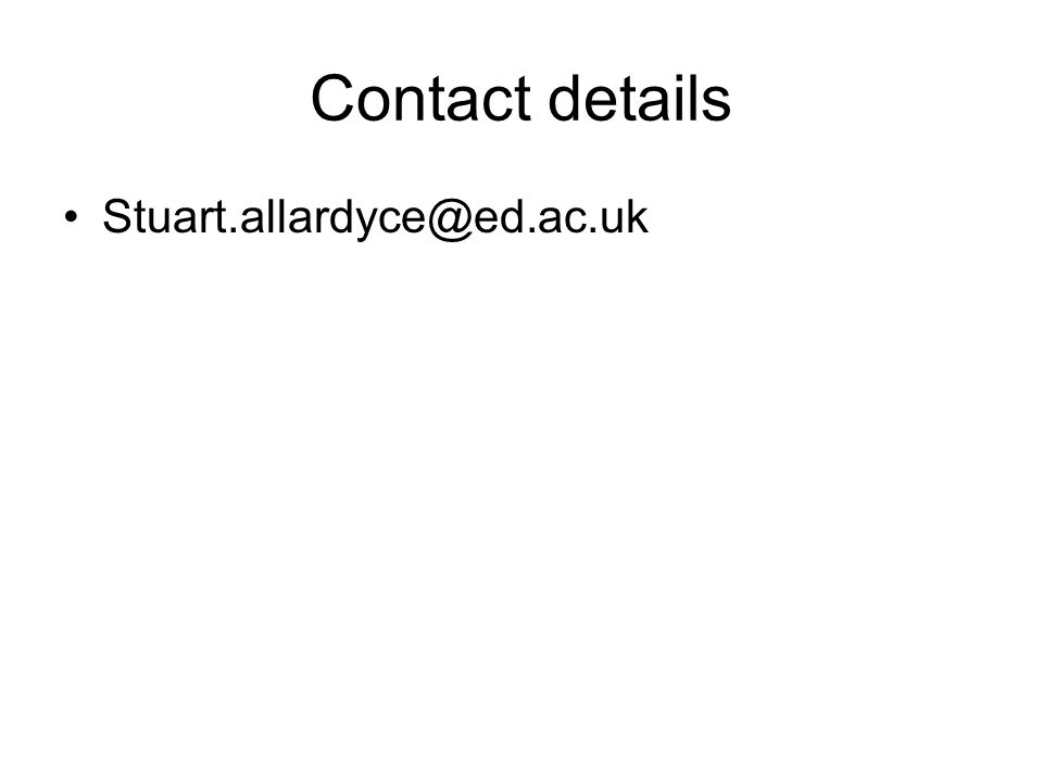 Contact details Stuart.allardyce@ed.ac.uk