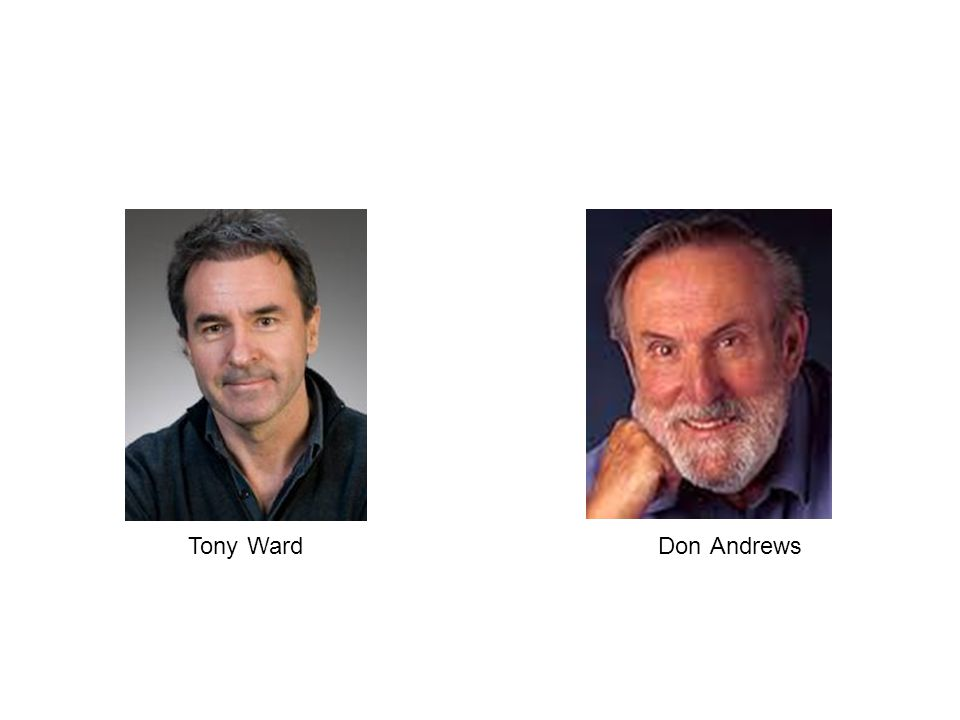 Picture of tony ward, picture of Don Andrews. Don Andrews died Oct 2010. What I also want to do is tell you a little about an exchange that has taken place between the authors of the RNR model and the good lives model in 2011 and 2012. This exchange I think captures some of the essential debates about where we're going in work with adults and young people who offend, and what I'm going to suggest is that some of the issues in that debate between Andrews and Ward point to fundamental issues about how we orientate our services that work with people who come into conflict with the law. Rather than this being just a skirmish about techniques and how we engage with our client's in CJ settings, it instead hints at tectonic plates shifting in the depths of criminology.