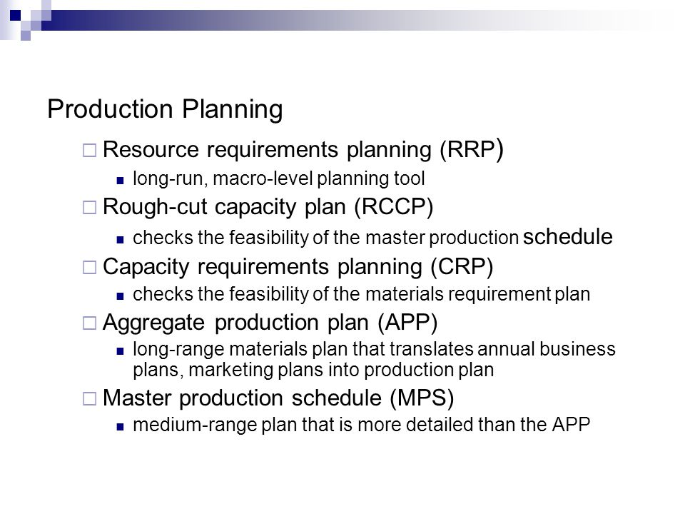 Production Planning Resource requirements planning (RRP)