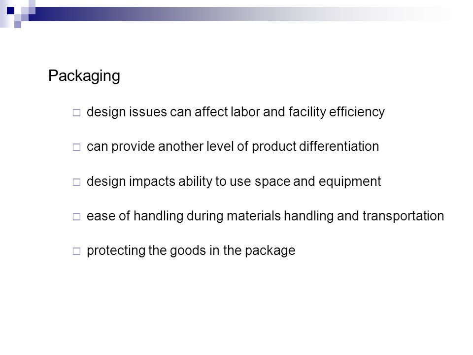 Packaging design issues can affect labor and facility efficiency