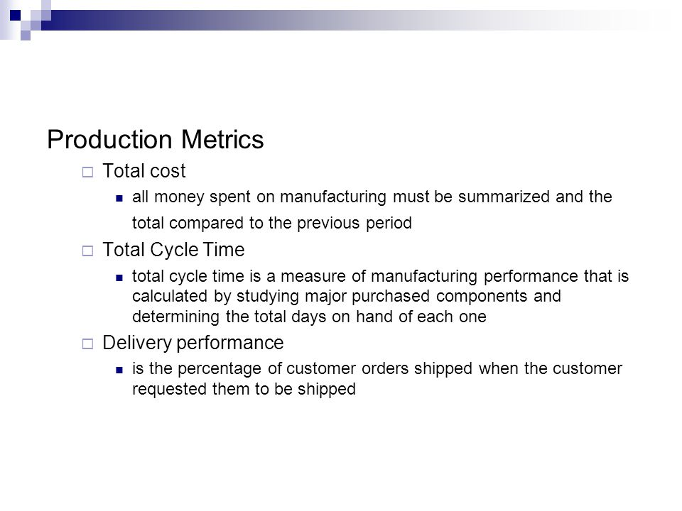 Production Metrics Total cost Total Cycle Time Delivery performance