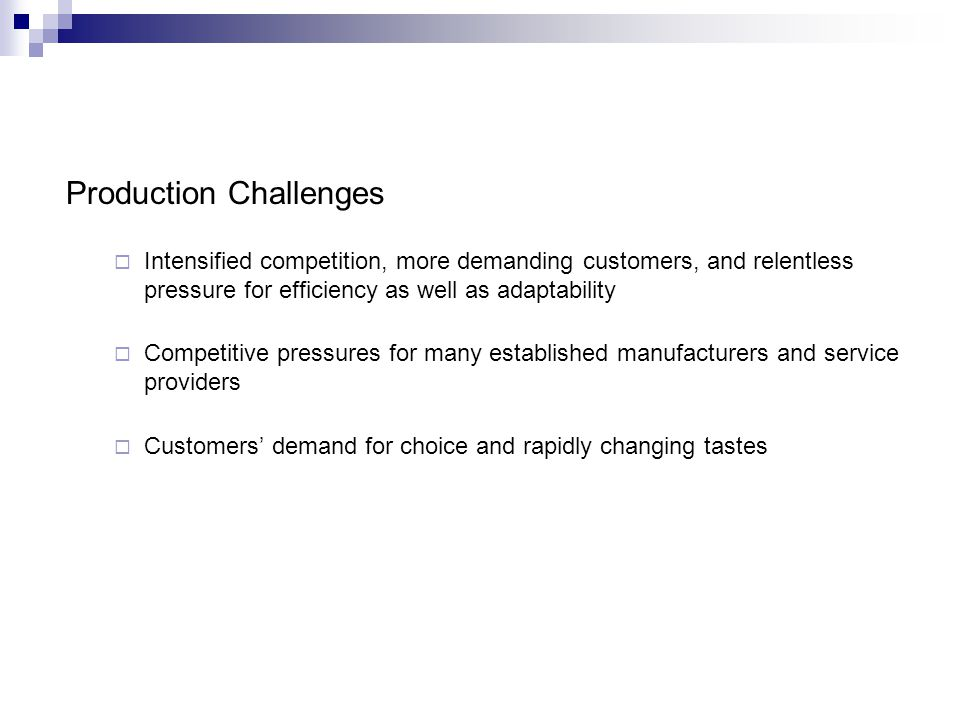Production Challenges