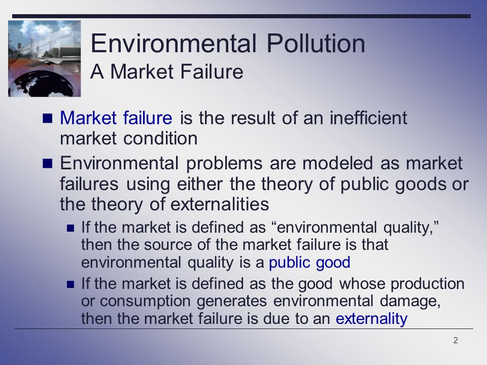 Environmental Pollution A Market Failure