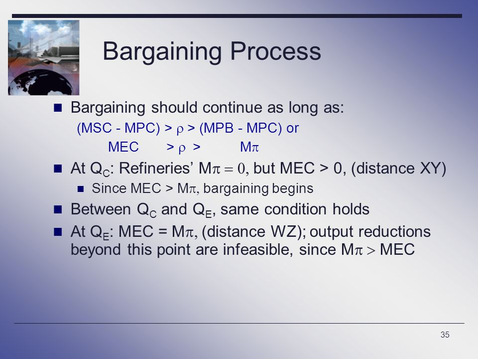 Bargaining Process Bargaining should continue as long as: