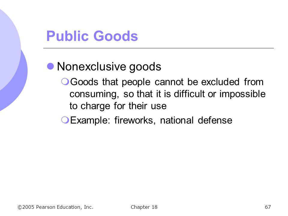 Public Goods Nonexclusive goods