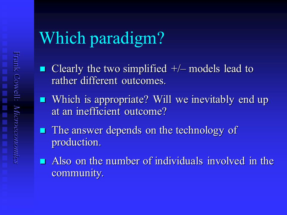 Which paradigm Clearly the two simplified +/– models lead to rather different outcomes.