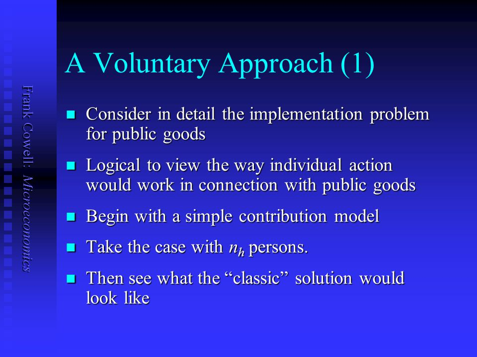 A Voluntary Approach (1)