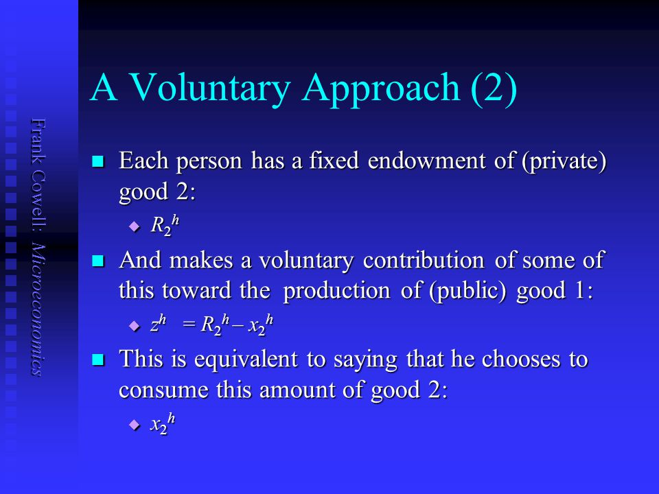 A Voluntary Approach (2)