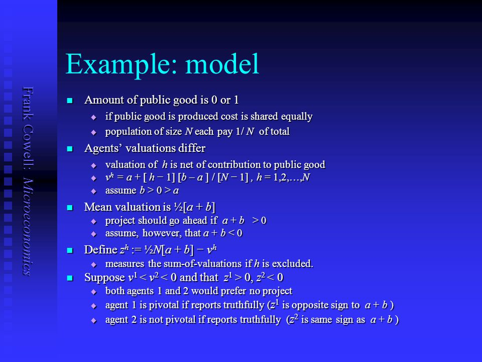 Example: model Amount of public good is 0 or 1