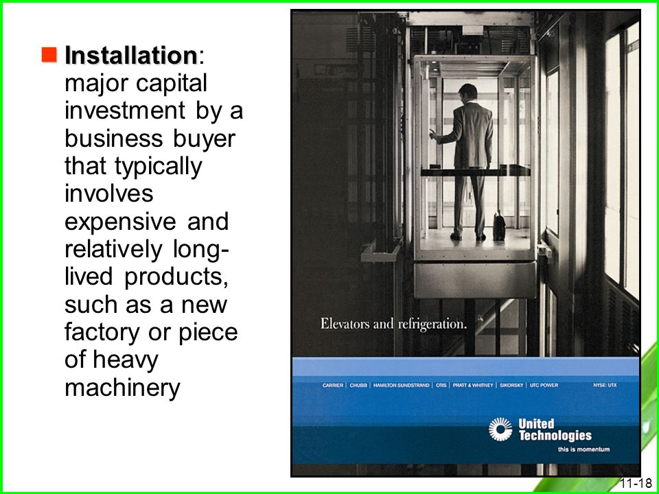 Installation: major capital investment by a business buyer that typically involves expensive and relatively long-lived products, such as a new factory or piece of heavy machinery