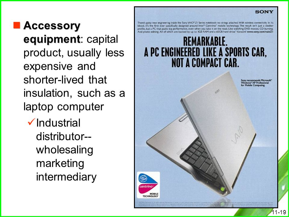 Accessory equipment: capital product, usually less expensive and shorter-lived that insulation, such as a laptop computer