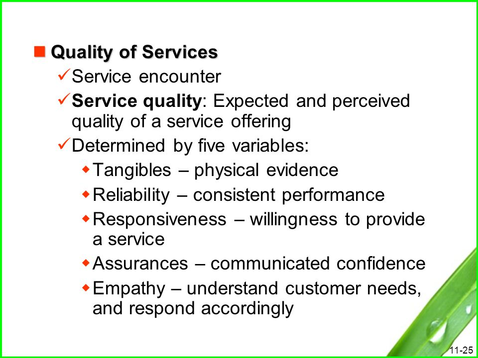 Quality of Services Service encounter. Service quality: Expected and perceived quality of a service offering.
