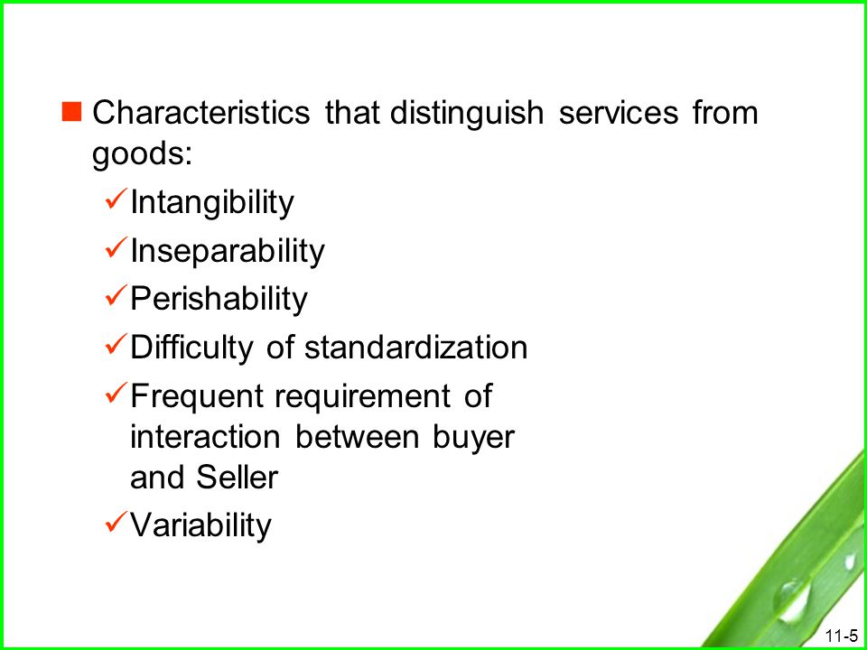Characteristics that distinguish services from goods: