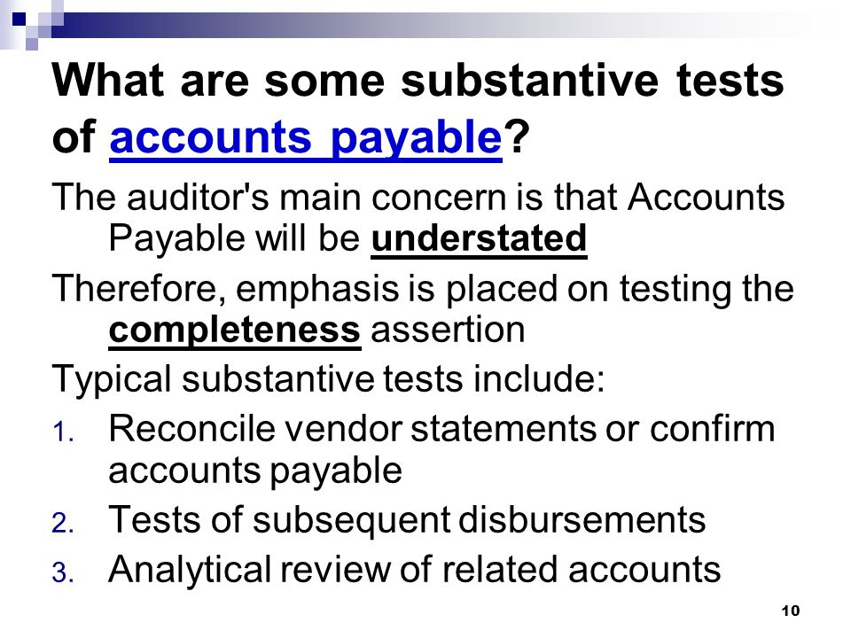 What are some substantive tests of accounts payable