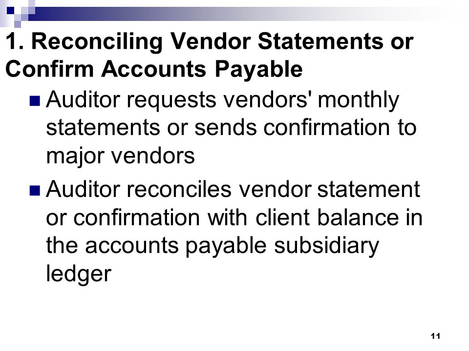 1. Reconciling Vendor Statements or Confirm Accounts Payable
