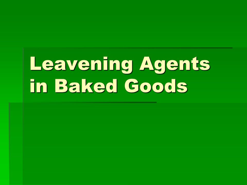 Leavening Agents in Baked Goods