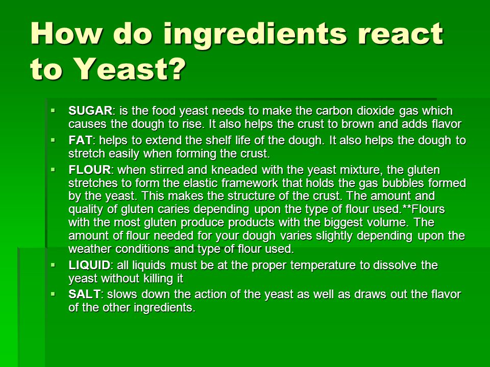 How do ingredients react to Yeast