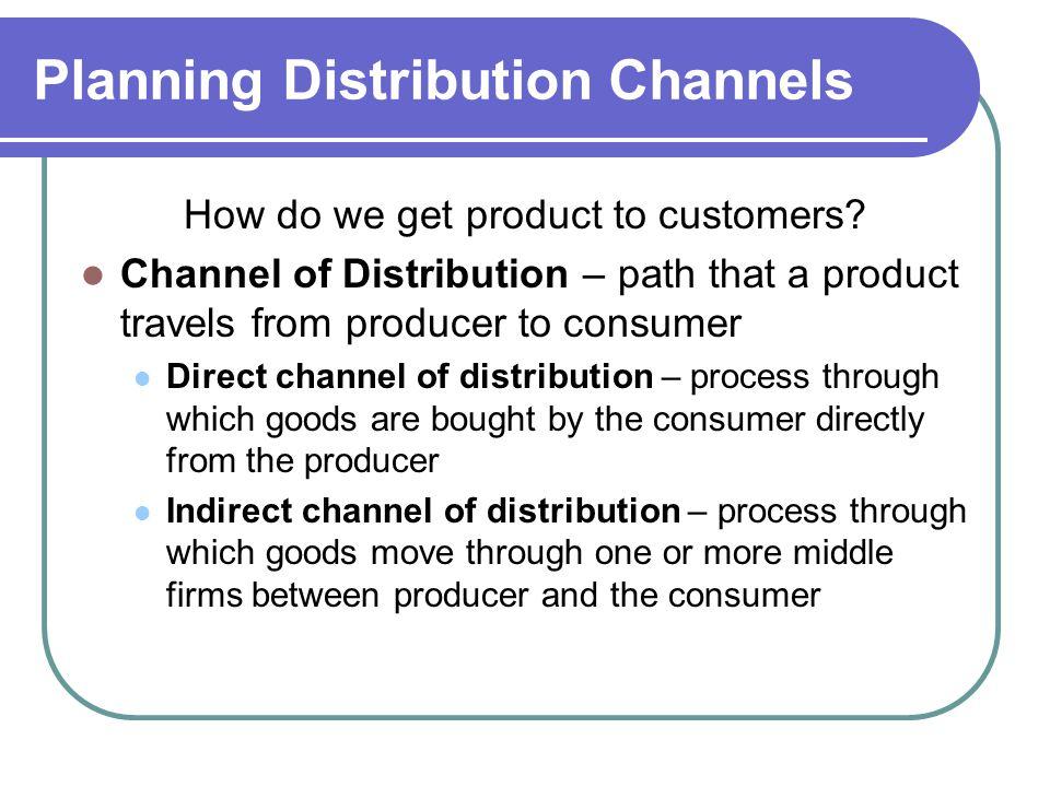 Planning Distribution Channels