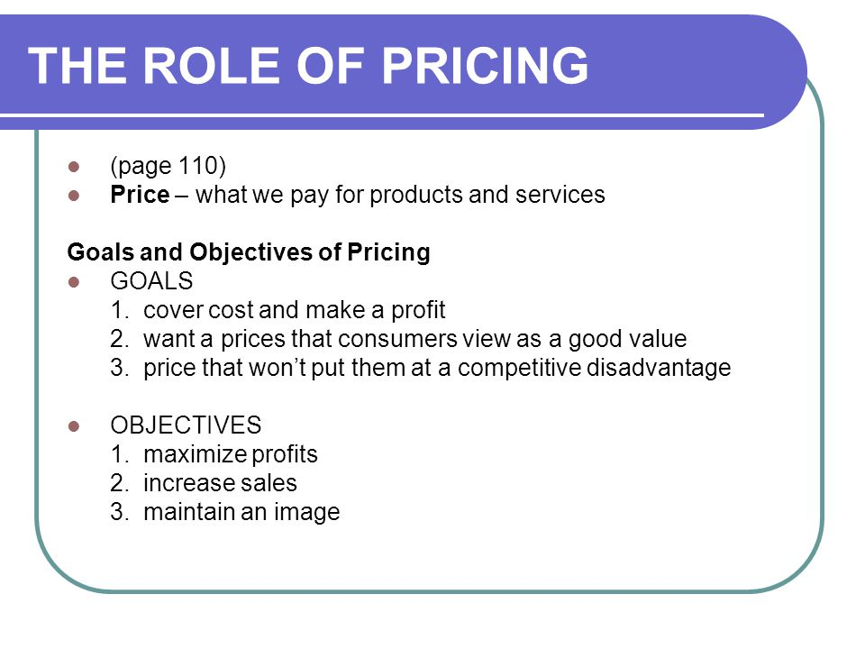 THE ROLE OF PRICING (page 110)