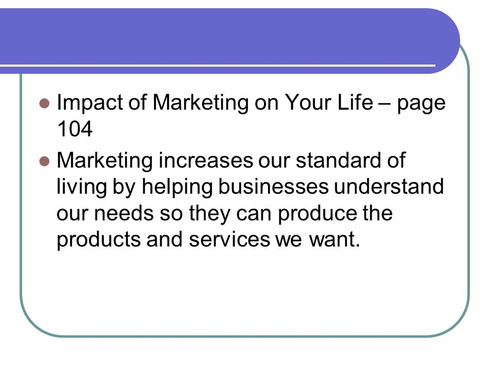 Impact of Marketing on Your Life – page 104