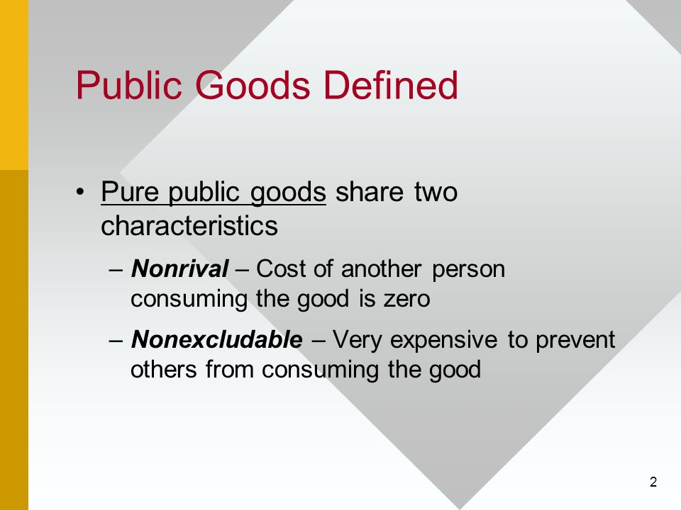 Public Goods Defined Pure public goods share two characteristics