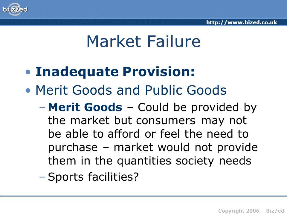 Market Failure Inadequate Provision: Merit Goods and Public Goods