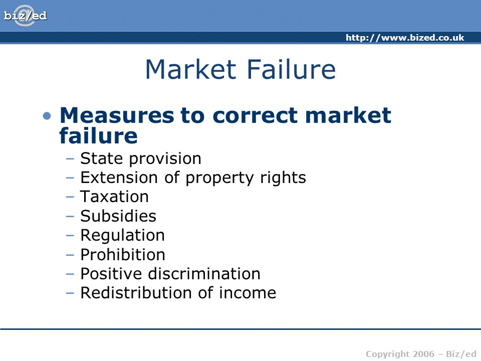 Market Failure Measures to correct market failure State provision