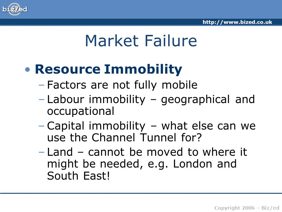 Market Failure Resource Immobility Factors are not fully mobile